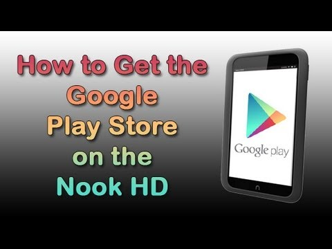 Nook HD: How to Get the Google Play Store​​​   H2TechVideos​​​