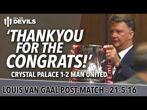 Louis van Gaal Presser | FA Cup Final: Crystal Palace 1-2 Manchester United | 'Thankyou!'