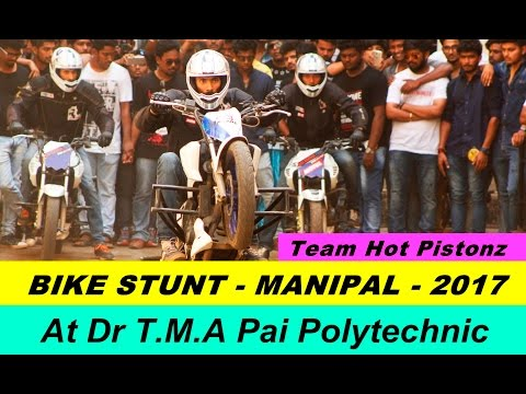 AMAZING BIKE STUNTS 2017 - TMA Pai Manipal - Hot Pistonz - Driffting, Burnout, Wheelie, Stoppie,