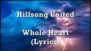 Hillsong United Whole Heart Hold Me Now Vídeo