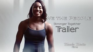 We The People : Stronger Together  [TRAILER]. Olympic Edition
