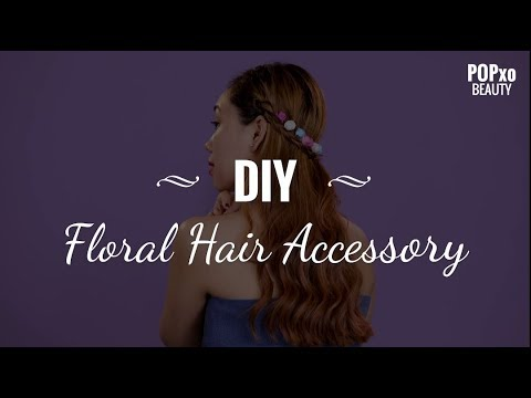 DIY Floral Hair Accessory - POPxo Beauty - YouTube