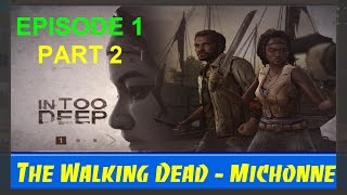 The Walking Dead: Michonne In too Deep Episode 1 part 2 - Game world