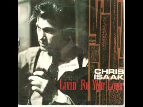 Chris Isaak - Livin
