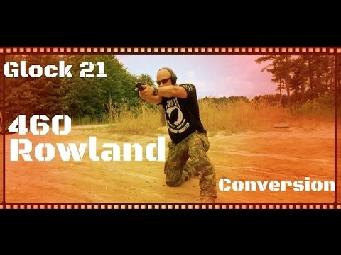 460 Rowland Glock 21 Conversion Kit Overview & Review (HD)