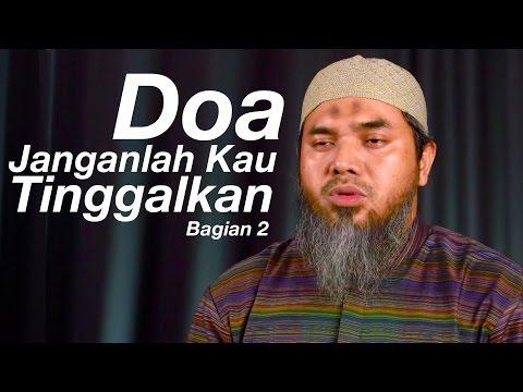 Serial Wasiat Nabi 60: Doa, Janganlah Kau Tinggalkan Bagian 2 - Ustadz Afifi Abdul Wadud