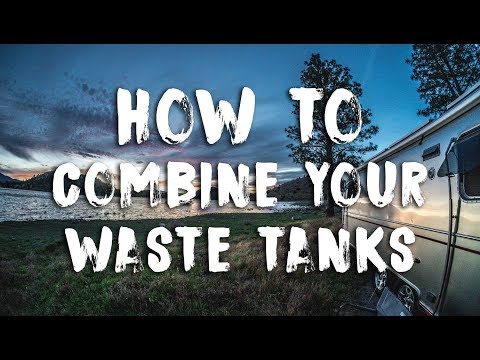 How To Combine Gray & Black Waste Tanks in an RV & Why You Want To
