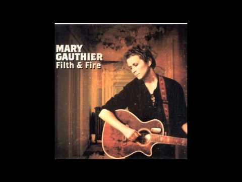 Mary Gauthier - The Sun Fades The Color Of Everything