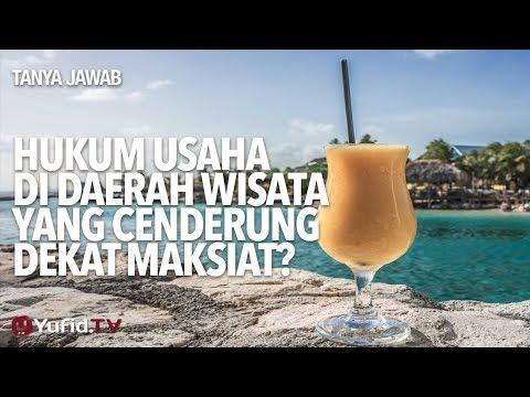 Hukum Usaha Di Daerah Wisata Yang Cenderung Dekat Maksiat? - Ustadz Ammi Nur Baits.