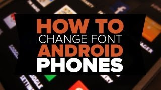 How to Properly change Font of your Android Phone [Tagalog]
