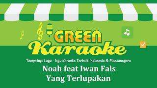 download lagu Noah Feat. Iwan Fals - Yang Terlupakan Karaoke gratis