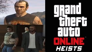 Grand Theft Auto 5 Online Heist - TREVOR TRIES TO RAPE ME!!!!!!!!!!!