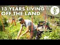 13 Years Living Off the Land - Man Shares REAL Homestead Experience