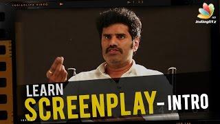 Intro to Screenplay by Karundhel Rajesh | Learn Film Making, Tutorial Video | Free Ticket