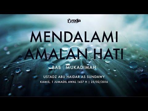 Mendalami Amalan Hati (Bab: Mukadimah) | Ustadz Abu Haidar As Sundawy
