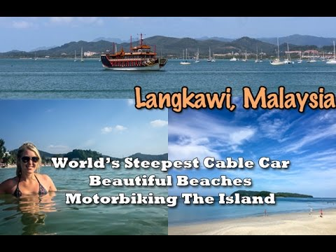 Langkawai, Malaysia Travel Guide, World's Steepest Cable Car, Beautiful Beaches, and Motorbiking