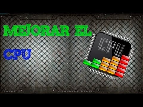 [Tutorial] - Como mejorar el rendimiento de CPU.