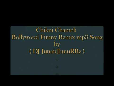 Chikni Chameli Bollywood Funny DJ Remix mp3 Song 2017