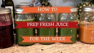 Juice Recipes and Prep for the week