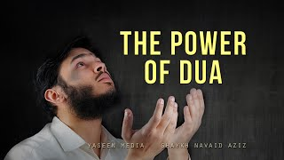 The Power of Dua – Shaykh Navaid Aziz – Yaseen Media