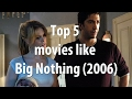 Top 5 Movies Like Big Nothing (2006)