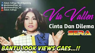 VIA VALLEN Feat SERA - CINTA DAN DILEMA (Video Lirik) SUBSCRIBE...!!