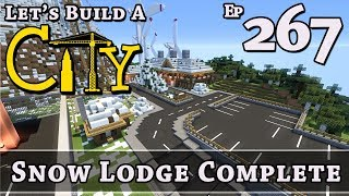 How To Build A City :: Minecraft :: Snow Lodge Complete :: E267