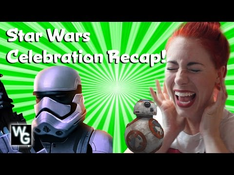 Star Wars Celebration Recap!