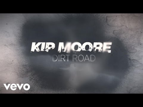 Kip Moore - Dirt Road (lyric Video) video