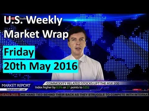 20 May Friday - U.S. Weekly Market Wrap