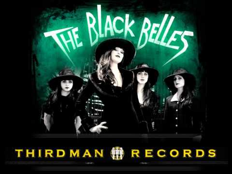 The Black Belles - Howl At the Moon