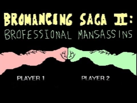MANLIEST GAME EVER! - Bromancing Saga II: Brofessional Mansassins