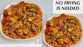 How To Make Non Frying Egusi Soup | Most Try Recipe Party Style | Nigeria Food Recipe