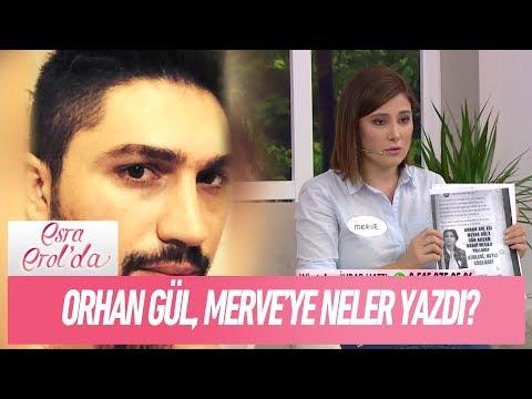 Orhan Gül, Merve Gül'e neler yazdı? - Esra Erol'da 1 Şubat 2018