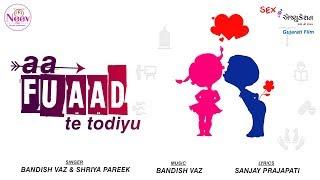 Aa Fuaad Te Todiyu Full Video Song | Sex Education  | Divya Bhatt , Sanjay Prajapati | Neev