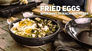 Fried Eggs with Baby Spinach and Herbs