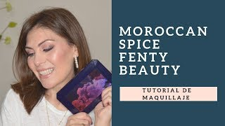Tutorial de maquillaje con paleta Moroccan Spice de Fenty Beauty