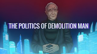 The Politics of Demolition Man