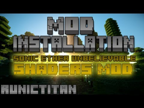 Mod Installation    V10 Sonic Ether shaders + Optifine & Forge for 1.7.2 and 1.7.4