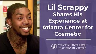 Lil Scrappy Shares His Experience at Atlanta Center for Cosmetic Dentistry