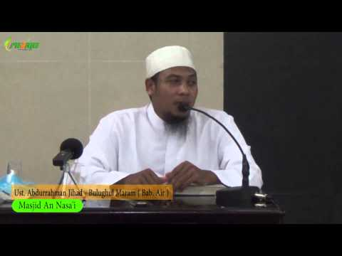 Ust. Abdurrahman Jihad - Bulughul Maram ( Bab. Air)