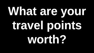 What are your travel points worth?