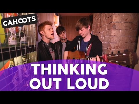 Ed Sheeran - Thinking out Loud (OFFICIAL Cahoots cover)