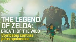 The Legend of Zelda Breath of the Wild - Gameplay con los jefes opcionales
