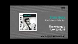 Stan Getz - The way you look tonight