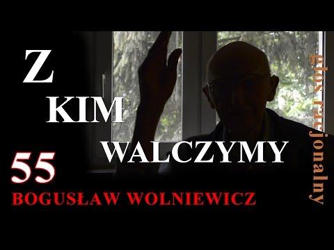 Bogusław Wolniewicz 55 Z KIM WALCZYMY. WYBORY PREZYDENCKIE 2015