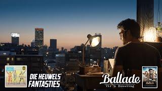 Die Heuwels Fantasties - Ballade vir 'n Enkeling (Amptelike Musiek Video)