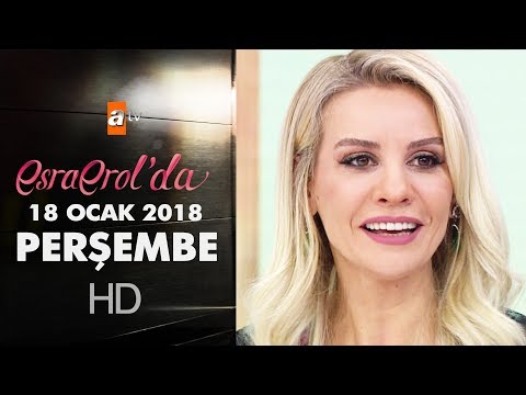 Esra Erol'da 18 Ocak 2018 Perşembe - 529. bölüm