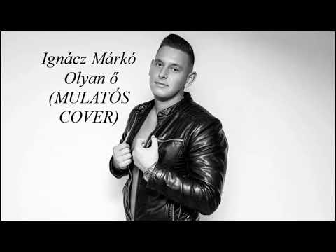 Ignácz Márkó - Bagossy Brothers Company - Olyan Ő (Mulatós Cover)