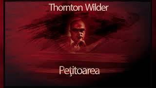 Petitoarea - Thornton Wilder